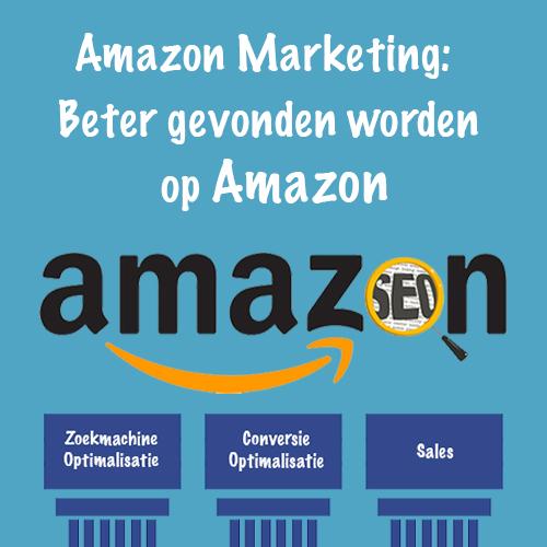 Amazon Marketing: Beter gevonden worden op Amazon
