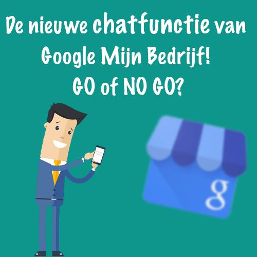 De nieuwe chatfunctie van Google Mijn Bedrijf! GO of NO GO?