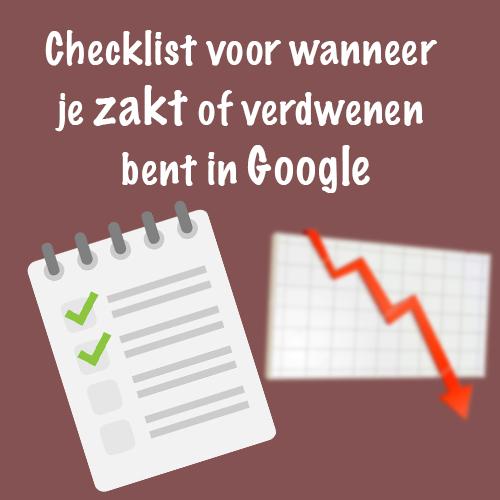 Checklist voor wanneer je zakt of verdwenen bent in Google