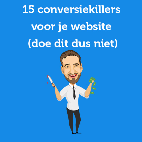 15 conversiekillers voor je website (doe dit dus niet)