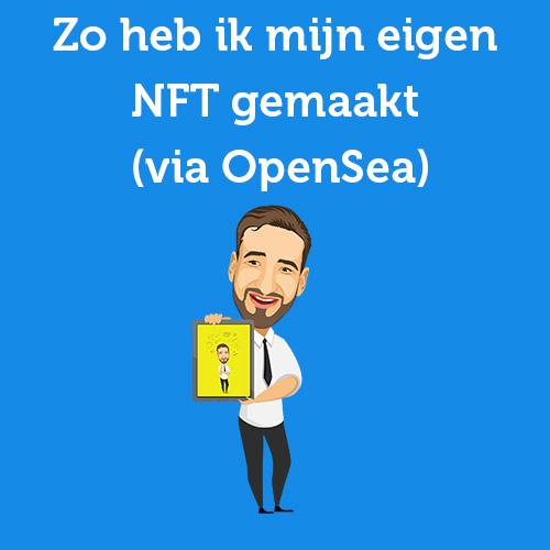 Zo heb ik mijn eigen NFT gemaakt (via OpenSea)