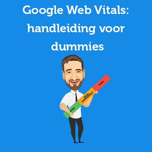 Google Web Vitals: handleiding voor dummies