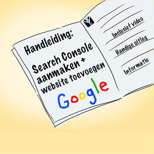 Handleiding: Google Search Console aanmaken en je website juist toevoegen
