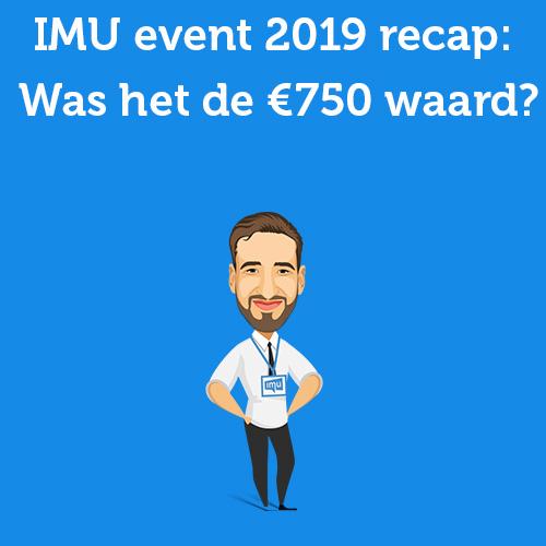 IMU event 2019 recap: Was het de €750 waard?