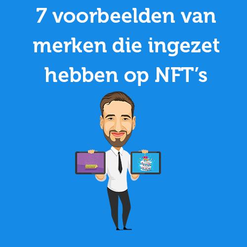 7 voorbeelden van merken die ingezet hebben op NFT's