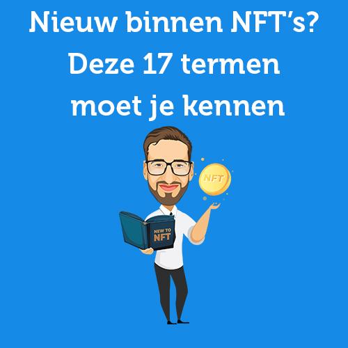 Nieuw binnen NFT's? Deze 17 termen moet je kennen [2021 editie]