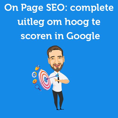 On Page SEO: complete uitleg om hoog te scoren in Google
