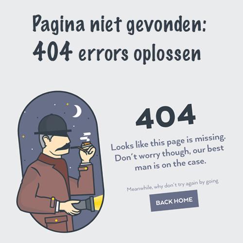 Pagina niet gevonden: 404 errors oplossen