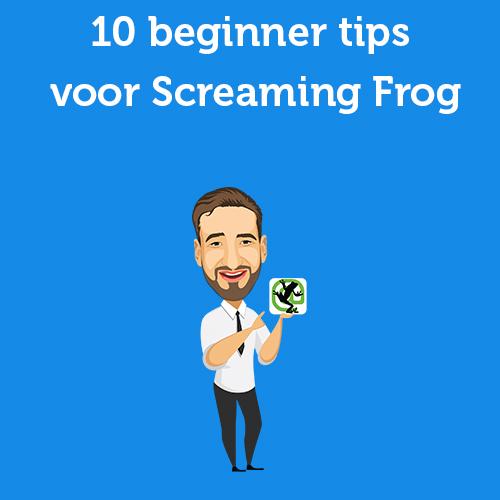 10 beginner tips voor Screaming Frog