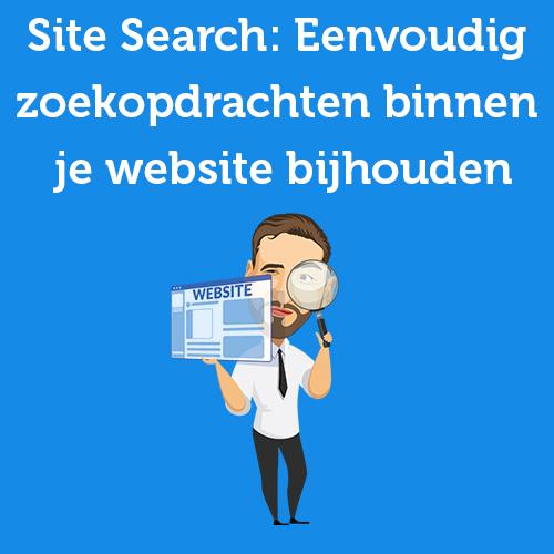 Site Search: Eenvoudig zoekopdrachten binnen je website bijhouden