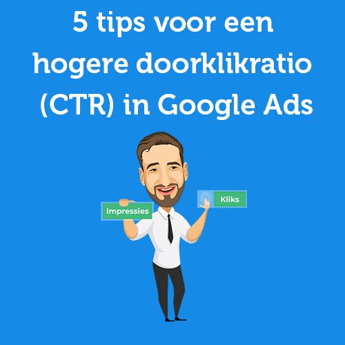 5 tips voor een hogere doorklikratio (CTR) in Google Ads