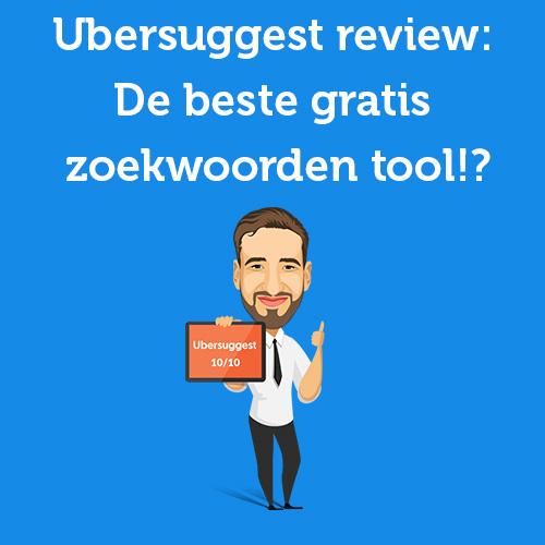 Ubersuggest review: De beste gratis zoekwoorden tool