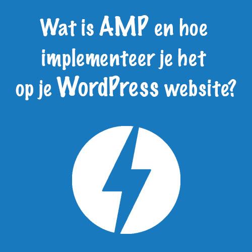 Wat is AMP en hoe implementeer je het op je WordPress website?
