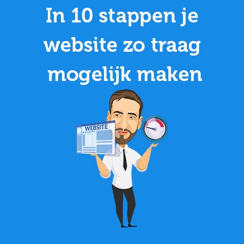 In 10 stappen je website zo traag mogelijk maken